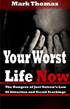 Your Worst Life Now: The Dangers of Joel Osteen Law of Attraction and Occult Teachings