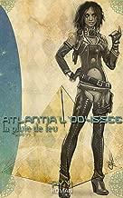 La pluie de feu (L'Odyssée d'Atlantia t. 1) (French Edition)