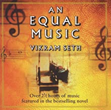 Vikram Seth: An Equal Music - Music from the Best-Selling Novel