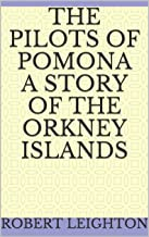 The Pilots of Pomona A Story of the Orkney Island (English Edition)