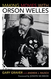 Making Movies with Orson Welles: A Memoir