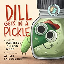 Dill Gets in a Pickle (Fridge Fables Book 1)