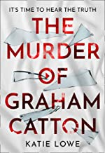 The Murder of Graham Catton: a gripping new crime thriller that will have you on the edge of your seat, from the acclaimed...