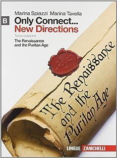 Only connect... new directions. Per le Scuole superiori. Con espansione online. The Renaissance and the puritan age (Vol. 2)