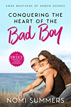 Conquering the Heart of the Bad Boy: A Sweet Friends to Lovers Romance (Knox Brothers of Arbor Shores Book 3)
