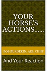Your Horse's Actions......: And Your Reaction Kindle Edition