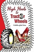 High Heels & Tractor Wheels