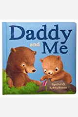 Daddy And Me Children's Padded Picture Board Book: A Story of Unconditional Love, Ages 1-5 Board book