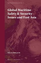 Global Maritime Safety & Security Issues and East Asia (Maritime Cooperation in East Asia)