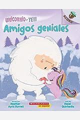 Unicornio y Yeti 3: Amigos geniales (Friends Rock): Un libro de la serie Acorn (Spanish Edition) Kindle Edition
