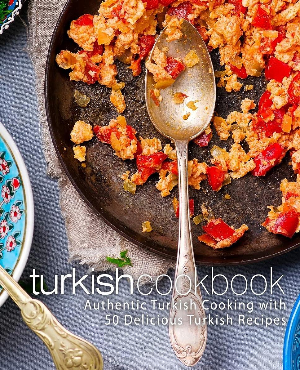結果回転叫ぶTurkish Cookbook: Authentic Turkish Cooking with 50 Delicious Turkish Recipes