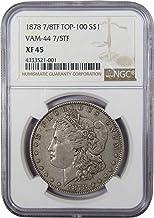 1878 7/8TF Top-100 VAM-44 7/5TF Triple Blossom $1 Morgan Silver Dollar XF-45 NGC