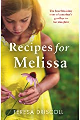 Recipes for Melissa: The heartbreaking story of a mother's goodbye to her daughter Kindle Edition
