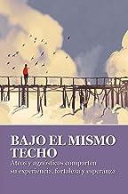 Bajo El Mismo Techo (Spanish Edition)