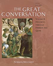The Great Conversation: A Historical Introduction to Philosophy Volume II: Descartes through Derrida and Quine