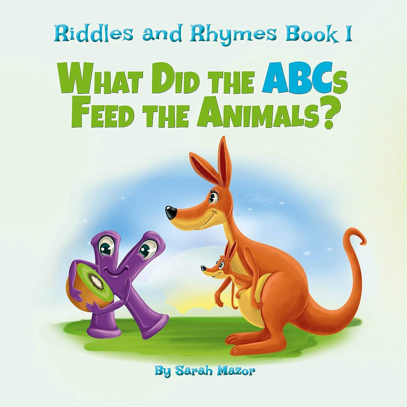 負担ピーク付与Riddles and Rhymes: What Did the ABCs Feed the Animals: Bedtime with a Smile Picture Books (Get Smarter While Having Fun Book 1) (English Edition)