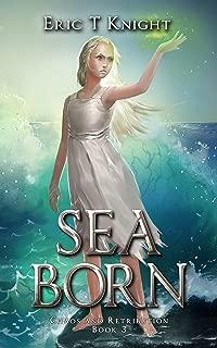 Sea Born (Chaos and Retribution Book 3)