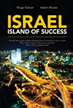 Israel - Island of Success: This book takes up the challenge of looking into the mechanism of Israel's success: Why is Isr...