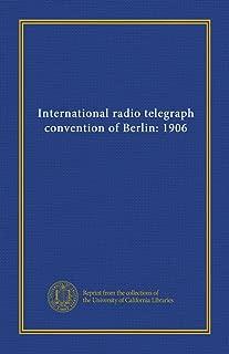 International radio telegraph convention of Berlin: 1906