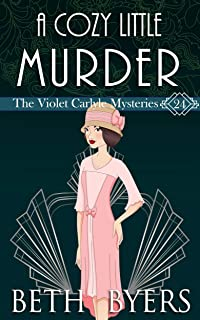 A Cozy Little Murder: A Violet Carlyle Cozy Historical Mystery (The Violet Carlyle Mysteries Book 24)