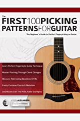 The First 100 Picking Patterns for Guitar: The Beginner's Guide to Perfect Fingerpicking on Guitar (Beginner Guitar Books Book 1) Kindle Edition