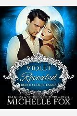 Violet: Revealed Vampire Romance (Blood Courtesans Vampire Romance Series Book 2) Kindle Edition