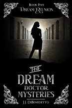 Dream Reunion (The Dream Doctor Mysteries Book 6) (English Edition)