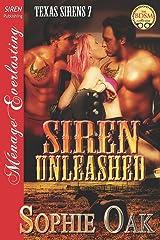 Siren Unleashed [Texas Sirens 7] (Siren Publishing Menage Everlasting) (Texas Sirens, Siren Publishing Menage Everlasting) Paperback