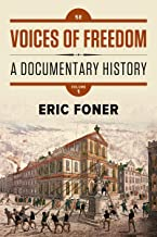 Voices of Freedom: A Documentary History (Fifth Edition)  (Vol. Volume 1)