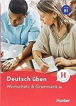 Deutsch uben: Wortschatz & Grammatik B1 (German Edition)