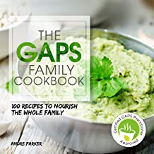 GAPS Family Cookbook: 100 Recipes to Nourish the Whole Family