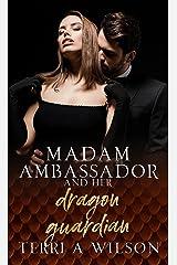 Madam Ambassador and Her Dragon Guardian Kindle Edition