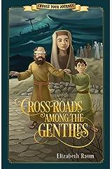 Crossroads Among the Gentiles Kindle Edition