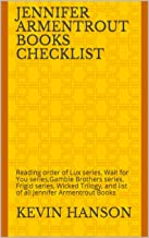 Jennifer Armentrout Books Checklist: Reading order of Lux series, Wait for You series,Gamble Brothers series, Frigid series, Wicked Trilogy,  and list of all Jennifer Armentrout Books