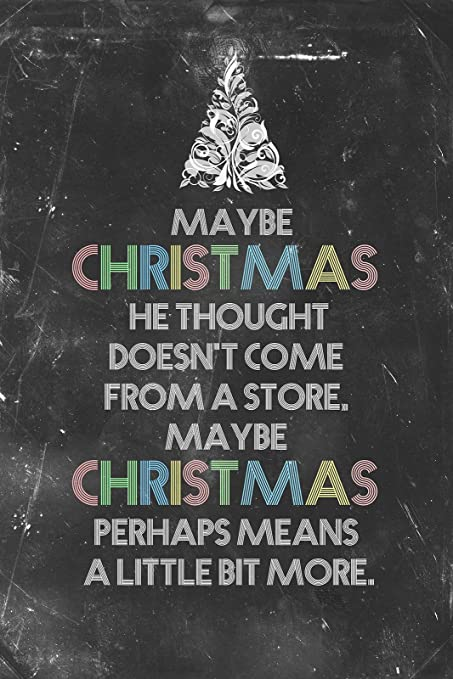 Christmas Maybe Christmas Doesn/'t Come From A Cardinal Poster Art Print