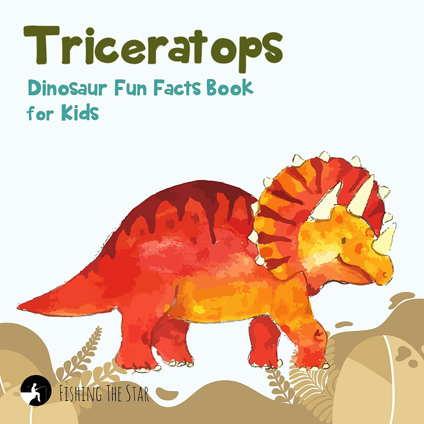 架空の好きである道徳Triceratops Dinosaur Fun Facts Book for Kids (Fun Facts for Kids 6) (English Edition)