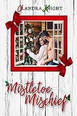 Mistletoe Mischief Kindle Edition
