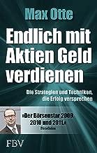 Endlich mit Aktien Geld verdienen: Die Strategien und Techniken, die Erfolg versprechen (German Edition)
