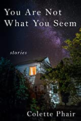 You Are Not What You Seem Kindle Edition