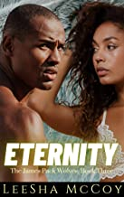 Eternity: A Paranormal Shifter Romance (The James Pack Wolves Book 3)