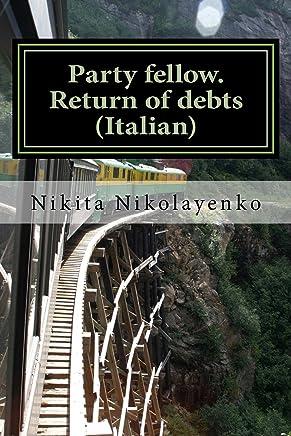 Party fellow. Return of debts (Italian)