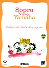 Sopro Novo Yamaha. Caderno de Flauta Doce Soprano
