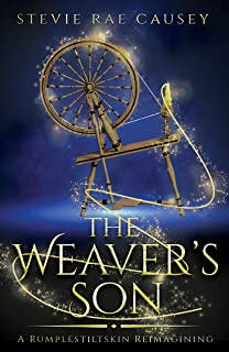 The Weaver's Son: Book 1: A Young Adult Rumpelstiltskin Fairytale Retelling Trilogy