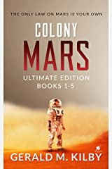 Colony Mars Ultimate Edition: Books 1-5 of the Highly Entertaining Hard Sci-Fi Thriller. Kindle Edition