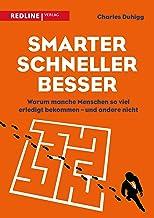 Smarter, schneller, besser: Warum manche Menschen so viel erledigt bekommen - und andere nicht