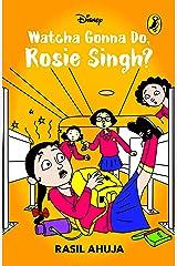 Watcha Gonna Do, Rosie Singh? Paperback