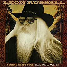 Legend in My Time - Hank Wilson Vol. III