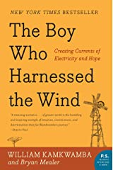 The Boy Who Harnessed the Wind: Creating Currents of Electricity and Hope (P.S.) Kindle Edition