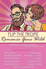 Flip the Trope: Romance Gone Wild Kindle Edition