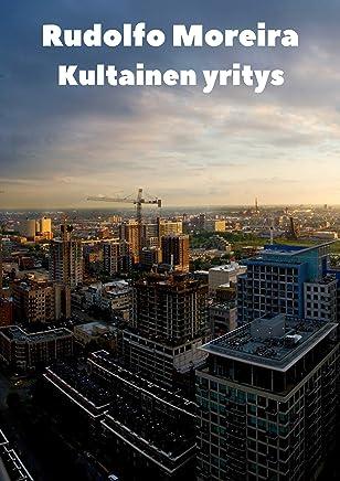 Kultainen yritys (Finnish Edition)